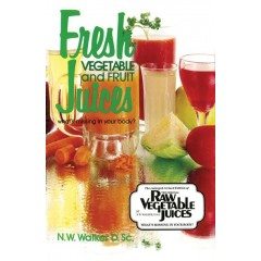 Fresh Vegetable and Fruit Juices: What's Missing in Your Body